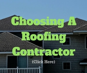 Click here for info on how to Choose a Roofing Contractor